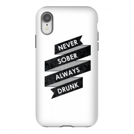 iPhone Xr  Never Sober Always Drunk by  (type,typography,vintage,funny)