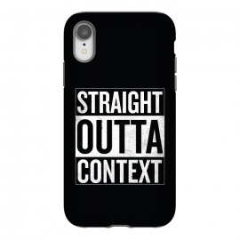 iPhone Xr  Straight Outta Context by  (straight outta compton,pop culture,parody,movies,hip-hop,music,rap,funny,context)