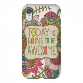 iPhone Xr  Today is going to be awesome by Valentina Harper (colors,flowers)