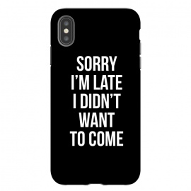 Sorry I'm late I didn't want to come by Mitxel Gonzalez (soory,Im late,funny,quotes)