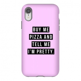 Buy me pizza and tell me I'm pretty by Mitxel Gonzalez (pizza,buy me pizza and tell me Im pretty,cute girl,fashion,trend,funny quotes,pizza lovers,love at first bite,pizza quotes,pretty,trendy)