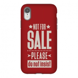 iPhone Xr  Not for sale! by Dellán (sale,salesman,money,dollar,euro,motivational quotes,minimalist,tipography,pride,dignity,funny quote,red,american style)