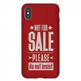 iPhone Xs Max  Not for sale! by Dellán (sale,salesman,money,dollar,euro,motivational quotes,minimalist,tipography,pride,dignity,funny quote,red,american style)