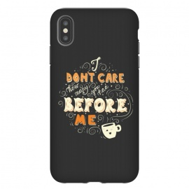iPhone Xs Max  Coffee typography funny design by Jelena Obradovic