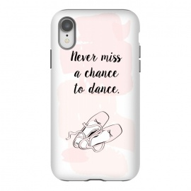 iPhone Xr  Ballerina Shoes Dance Quote by  (cute,sweet,pink,watercolour,illustration,dance,dancing,ballet,ballerina,shoes,ballerina shoes,typography,quote,words,modern,stylish,elegant,for her,for child,for daughter,for dancer)