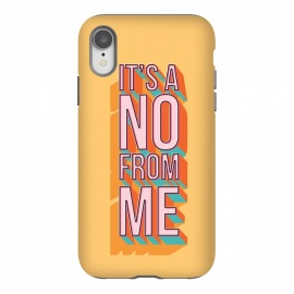 iPhone Xr  It's a no from me 2, typography poster design, vector illustration by Jelena Obradovic