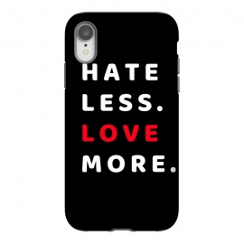 iPhone Xr  hate less love more by