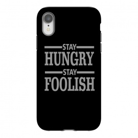 iPhone Xr  STAY HUNGRY STAY FOOLISH by MALLIKA