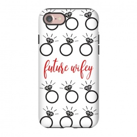 iPhone 8/7  Future Wifey by Martina (wife,wifey,bride,wedding,enagagement,ring,diamond,bridesmaid,illustration,typohrapgy,modern,graphic)