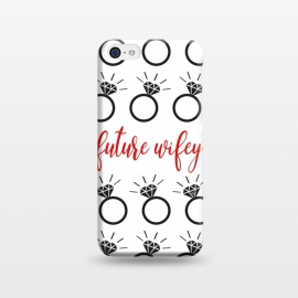 iPhone 5C  Future Wifey by Martina (wife,wifey,bride,wedding,enagagement,ring,diamond,bridesmaid,illustration,typohrapgy,modern,graphic)