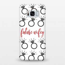 Galaxy S8+  Future Wifey by Martina (wife,wifey,bride,wedding,enagagement,ring,diamond,bridesmaid,illustration,typohrapgy,modern,graphic)