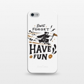 iPhone 5/5E/5s  Have Fun by Tatak Waskitho