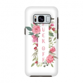 Galaxy S8  Fuck off - floral by Utart