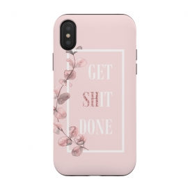 iPhone Xs / X  Get shit done - with pink blush eucalyptus branch by Utart (Get shit done,utart, nature, botanical, flower, flowers, leaves, leaf, branch, eucalyptus, plant, pink, blush, trend, trendy, chic, feminine, woman, women, girl, girly, girls, watercolor, fuck, f*ck,fck,shite,typography, illustration, shit, text, quote, lettering, motivation, hand, word, calligraphy)