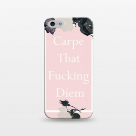 iPhone 5/5E/5s  Carpe that fucking diem  - pink floral by
