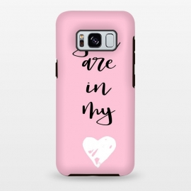 Galaxy S8 plus  In my heart by  (love,quote,typography,words,heart,pink,feminine,girly,stylish,cute,illustration,valentine,valentines day,for her)