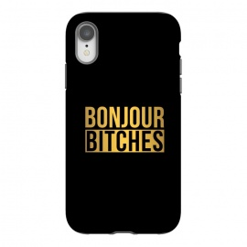 iPhone Xr  Bonjour Bitches by