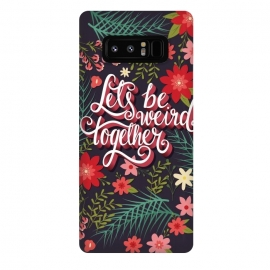 Galaxy Note 8  Let's Be Weird Together 01 by