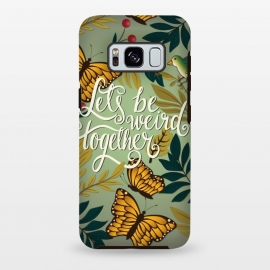 Galaxy S8 plus  Let's be weird together 02 by
