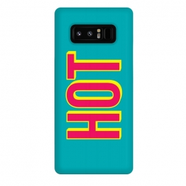 Galaxy Note 8  Hot III by  (hot,sexy,sexy girl,sexy guy,have fun,party all the time,fresh and cool,beach,minimalist,typographic design,text artwork,topmodel,gender,feel free,street)
