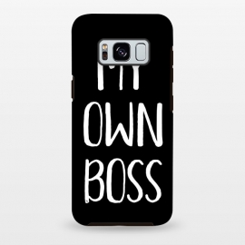 Galaxy S8 plus  My own boss by  (typography,words,letters,quote,black and white,graphic,modern,unisex,for her,for him,boss)
