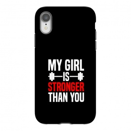 iPhone Xr  my girl is stronger than you by