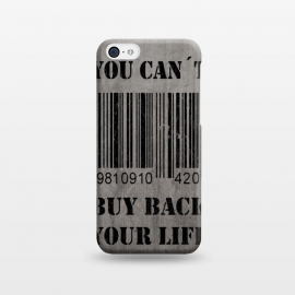 iPhone 5C  You can´t buy back your life by Nicklas Gustafsson (life,quote,stencil,graffiti,barcode,concrete,capitalism,happiness)