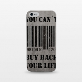 iPhone 5/5E/5s  You can't buy back your life by Nicklas Gustafsson (life,quote,stencil,graffiti,barcode,concrete,capitalism,happiness)