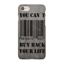 iPhone 8/7  You can´t buy back your life by Nicklas Gustafsson (life,quote,stencil,graffiti,barcode,concrete,capitalism,happiness)