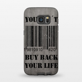 Galaxy S7  You can't buy back your life by Nicklas Gustafsson (life,quote,stencil,graffiti,barcode,concrete,capitalism,happiness)