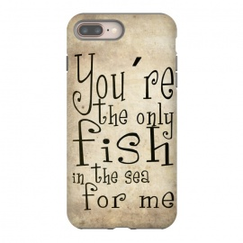 iPhone 8/7 plus  You're the only fish in the sea by Nicklas Gustafsson (fish,love,typography,romance,cute,sweet)