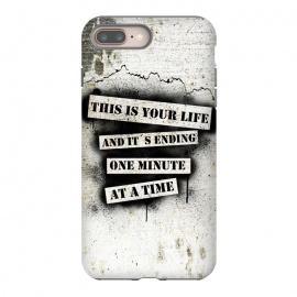 iPhone 8/7 plus  This is your life by Nicklas Gustafsson (movie,quote,stencil,spray,paint,graffiti,wall,spatter,life,ending)